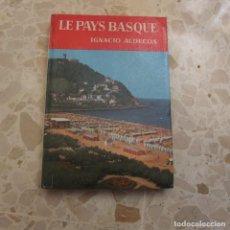 Libros de segunda mano: LE PAYS BASQUE - IGNACIO ALDECOA. Lote 127873403