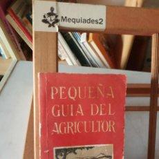 Libros de segunda mano: PEQUEÑA GUÍA DEL AGRICULTOR (EDITADO EN CHILE, 1963). Lote 127876331