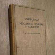 Libros de segunda mano: PROBLEMAS DE MECANICA GENERAL Y APLICADA. F. WITTENBAUER. LABOR TOMO II. Lote 127890499