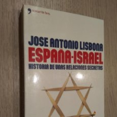 Libros de segunda mano: ESPAÑA - ISRAEL. JOSÉ ANTONIO LISBONA. Lote 127890619