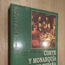 Libros de segunda mano: CORTE Y MONARQUIA EN ESPAÑA. Mª DOLORES DEL MAR SANCHEZ GONZALEZ. 2003. Lote 127891035