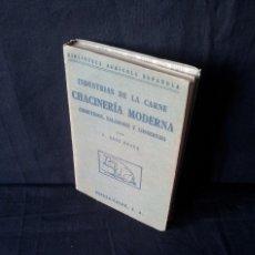 Libros de segunda mano: C.SANZ EGAÑA - INDUSTRIAS DE LA CARNE, CHACINERIA MODERNA (EMBUTIDOS, SALAZONES Y CONSERVAS) - 1940. Lote 127900599