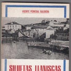Libros de segunda mano: VICENTE PEDREGAL GALGUERA: SILUETAS LLANISCAS. LLANES, EL ORIENTE DE ASTURIAS, 1972. TOMES LLANES. Lote 127932071