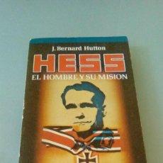 Libros de segunda mano: HESS. EL HOMBRE Y SU MISION.- J. BERNARD HUTTON. Lote 127932171
