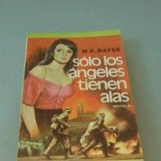 Libros de segunda mano: SOLO LOS ANGELES TIENEN ALAS.- H. E. BATES. Lote 127933491