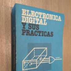 Libros de segunda mano: ELECTRONICA DIGITAL Y SUS PRACTICAS. MARINA ANTON-PACHECO MAQUEDA. MARCOMBO.. Lote 127937967