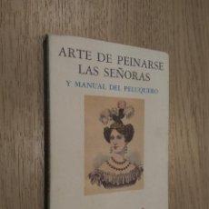 Libros de segunda mano: EL ARTE DE PEINARSE LAS SEÑORAS. ALMARABU. . Lote 127940047