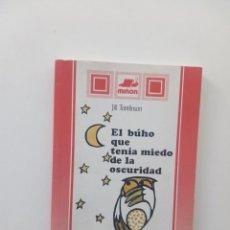 Libros de segunda mano: EL BÚHO QUE TENÍA MIEDO DE LA OSCURIDAD - JILL TOMLINSON; ANA BERMEJO (ILUSTRACIONES). Lote 127944595