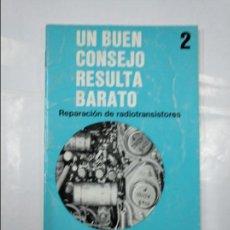 Libros de segunda mano: UN BUEN CONSEJO RESULTA BARATO 2. REPARACION DE RADIOTRANSISTORES. BLAUPUNKT WERKE GMBH. TDKP13. Lote 127949071