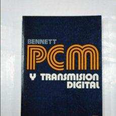Libros de segunda mano: PCM Y TRANSMISION DIGITAL. G.H. BENNETT. EDICIONES TECNICAS REDE. TDK348. Lote 127949615