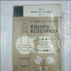 Libros de segunda mano: EQUIPO ELÉCTRICO. N. PIRON. L. BLANCKAERT. SERIE TÉCNICA DEL AUTOMÓVIL, TOMO IV. ED. MARCOMBO TDK348. Lote 127949971