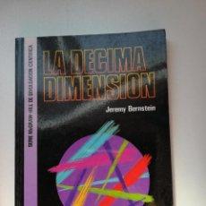 Libros de segunda mano: LA DECIMA DIMENSION. JEREMY BERNSTEIN.. Lote 127962467