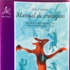 Libros de segunda mano: MANUAL DE CRONOPIOS. JULIO CORTAZAR.. Lote 127974119