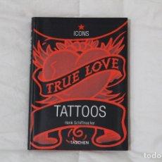 Libros de segunda mano: LIBRO TATUAJES. TRUE LOVE.TATTOOS. HENK SCHIFFMACHER.. Lote 51881608