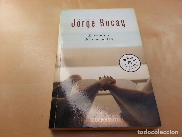 EL CAMINO DEL ENCUENTRO. JORGE BUCAY. (Libros de Segunda Mano - Pensamiento - Otros)