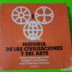 Libros de segunda mano: HISTORIA DE LAS CIVILIZACIONES Y DEL ARTE DE ANAYA DEL AÑO 1986 DE 1º DE BUP. Lote 128062079