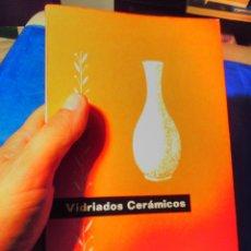 Libros de segunda mano: VIDRIADOS CERAMICOS -LIBRO TÉCNICO. Lote 128072159