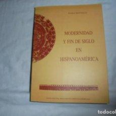 Libros de segunda mano: MODERNIDAD Y FIN DE SIGLO EN HISPANOAMERICA.SONIA MATTALIA.ANTOLOGIA DEL PENSAMIENTO HISPANOAMERICAN. Lote 128092291