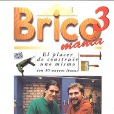 Libros de segunda mano: BRICOMANIA 3. EL PLACER DE CONSTRUIR UNO MISMO. Lote 128094419
