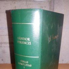Libros de segunda mano: SANDOR FERENCZI. OBRAS COMPLETAS I. RBA. Lote 128094615