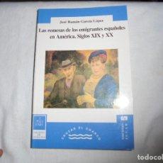 Libros de segunda mano: LAS REMESAS DE LOS EMIGRANTES ESPAÑOLES EN AMERICA.SIGLOS XIX Y XX.JOSE RAMON GARCIA LOPEZ.JUCAR 199. Lote 253913130