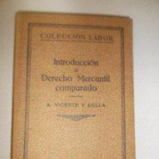 Libros de segunda mano: INTRODUCCION AL DERECHO MERCANTIL COMPARADO SEGUNDA EDICION ( AGUSTIN VICENTE Y GELLA ). Lote 128152815