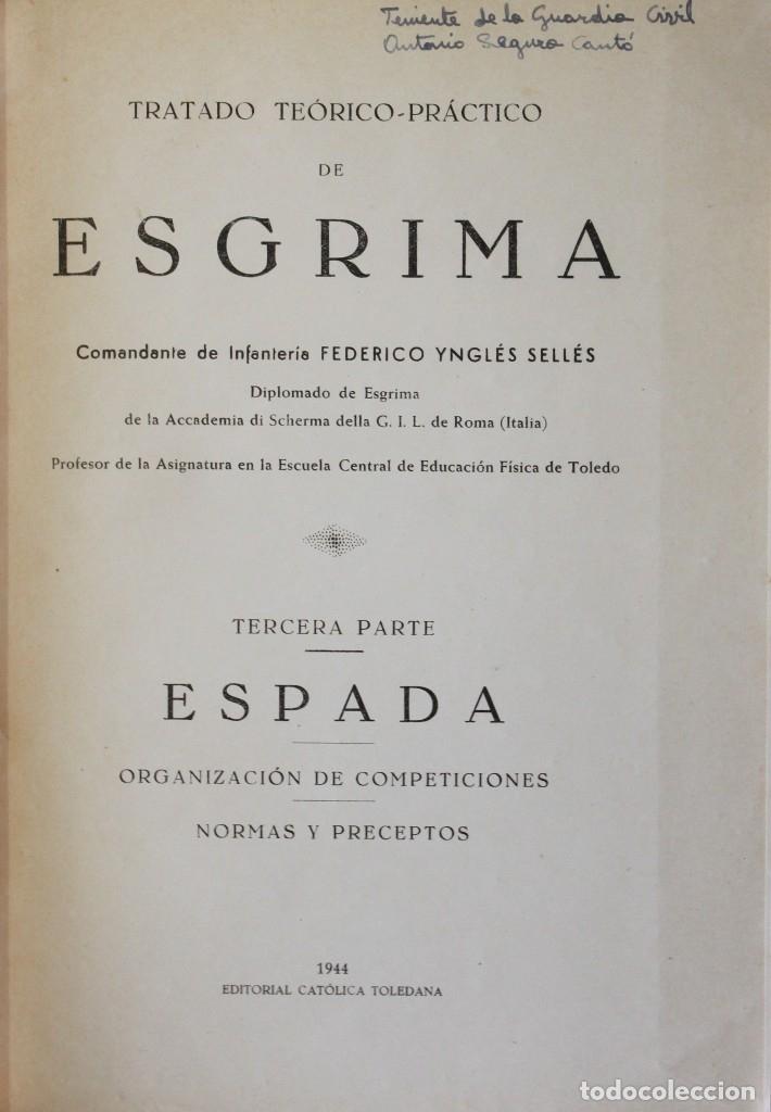 Libros de segunda mano: TRATADO TEÓRICO-PRÁCTICO DE ESGRIMA. - YNGLÉS SELLES, Federico. - Foto 4 - 123261638