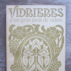 Libros de segunda mano: VIDRIERES D'UN GRAN JARDÍ DE VIDRES. MANUEL GARCIA-MARTIN. ED. CATALANA DE GAS. 1981. Lote 128270875