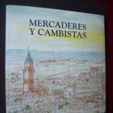 Libros de segunda mano: MERCADERES Y CAMBISTAS . EXPOSICION MEDINA DEL CAMPO . VALLADILID 1998. Lote 128287799
