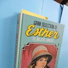 Libros de segunda mano: GRAN SELECCIÓN DE ESTHER TU MEJOR AMIGA Nº4. ED. BRUGUERA. BARCELONA 1985. Lote 128314163