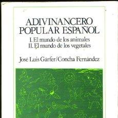 Libros de segunda mano: ADIVINANCERO POPULAR ESPAÑOL. EL MUNDO DE LOS ANIMALES, EL MUNDO DE LOS VEGETALES. GÁRFER, JOSÉ LUIS. Lote 128324351