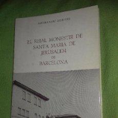 Libros de segunda mano: EL REIAL MONESTIR DE SANTA MARIA DE JERUSALEM DE BARCELONA. ANTONI PAULÍ MELÉNDEZ. 1970.. Lote 128324515