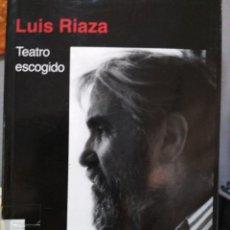 Libros de segunda mano: LUIS RIAZA. TEATRO ESCOGIDO. Lote 128333787