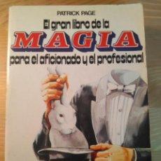 Libros de segunda mano: EL GRAN LIBRO DE LA MAGIA PARA EL AFICIONADO Y EL PROFESIONAL. PATRICK PAGE. 1984. Lote 128503015