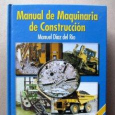 Libros de segunda mano: MANUAL DE MAQUINARIA DE CONSTRUCCIÓN. MANUEL DÍAZ DEL RÍO. MCGRAWHILL 2001. TAPA DURA. ILUSTRADO. Lote 128357559