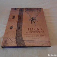 Libros de segunda mano: LIBRO - IDEAS & INVENTOS DE UN MILENIO, 900-1900 -- 30 X 26. Lote 128382215