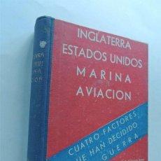 Libros de segunda mano: CUATRO FACTORES QUE HAN DECIDIDO UNA GUERRA / INGLATERRA / ESTADOS UNIDOS / MARINA / AVIACION / 1945. Lote 128384363