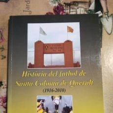 Libros de segunda mano: HISTÒRIA DEL FUTBOL DE SANTA COLOMA DE QUERALT (1916-2010). MERCÈ BALLABRIGA ALMENARA - AUTOGRAFIADO. Lote 128423579