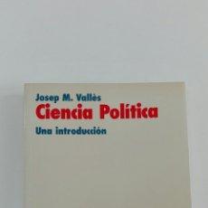 Libros de segunda mano: CIENCIA POLÍTICA. UNA INTRODUCCIÓN. JOSEP M. VALLÈS.. Lote 128444447