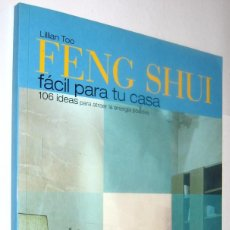Libros de segunda mano: FENG SHUI FACIL PARA TU CASA - LILLIAN TOO *. Lote 128466755