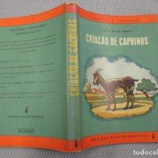 Libros de segunda mano: CRIAÇAO DE CAPRINOS - CRIA DE CABRAS ( EN PORTUGUES) - WALTER RAMOS - SAO PAULO 1964 + INFO. Lote 128476675