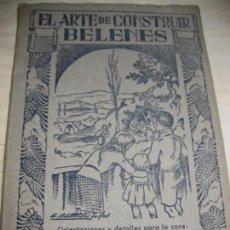 Libros de segunda mano: EL ARTE DE CONSTRUIR BELENES ED SALVATELLA BELEN PESEBRE ., ORIENTACIONES, DETALLES 1 EDICION 1942. Lote 128478903