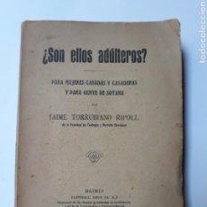 Libros de segunda mano: ¿ SON ELLOS ADULTEROS ? PARA MUJERES CASADAS Y CASADERAS Y GENTE DE SOTANA .TORRUBIANO 1921. Lote 128481847