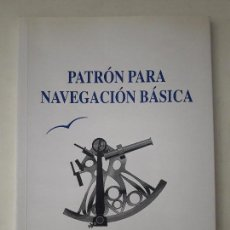 Libros de segunda mano: PATRÓN PARA NAVEGACIÓN BÁSICA. EMILIO LOPEZ MARTINEZ. ESCUELA NAUTICA DE CARTAGENA. 1ªEDICION. Lote 128491007