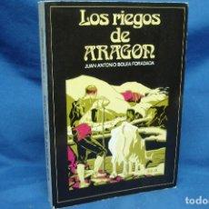 Libros de segunda mano: LOS RIEGOS DE ARAGÓN - JUAN ANTONIO BOLEA - EDITA GRUPO P.A.R. 1986. Lote 128577791
