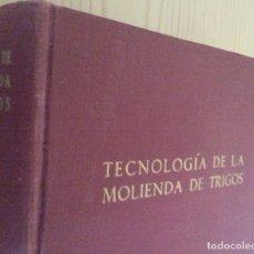 Libros de segunda mano: TECNOLOGÍA DE LA MOLIENDA DE TRIGOS - LESLIE SMITH - ARIES, 1936 - FIGURAS, DESPLEGABLES. Lote 128579775