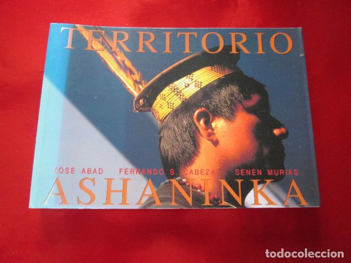 LIBRO-TERRITORIO ASHANINKA-XOSÉ ABAD,FERNANDO S. CABEZA,SENÉN MURIAS-1999-VER FOTOS (Libros de Segunda Mano - Ciencias, Manuales y Oficios - Otros)