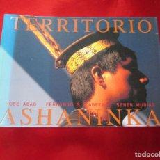 Libros de segunda mano: LIBRO-TERRITORIO ASHANINKA-XOSÉ ABAD,FERNANDO S. CABEZA,SENÉN MURIAS-1999-VER FOTOS. Lote 128587131