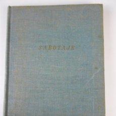 Libros de segunda mano: SABOTAJE, (JOHN Y WARD HAWKINS), ÁGORA 1946. Lote 37110418