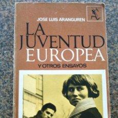 Libros de segunda mano: LA JUVENTUD EUROPEA Y OTROS ENSAYOS -- JOSE LUIS ARANGUREN -- SEIX BARRAL 1968 --. Lote 128646427